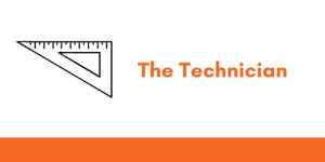 """A graphic with a protractor icon and the title """"The Technician"""""""