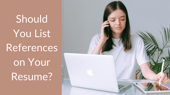 Should You Be Listing References on Your Resume?