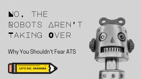 No, Robots Aren't Taking Over: Why You Shouldn't Freak Out About ATS and AI in Recruiting