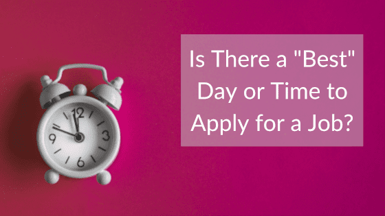 What's the Best Day and Time to Apply for a Job?