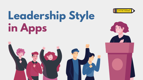 "A title graphic featuring Let's Eat, Grandma's yellow pencil logo and an alternate version of the article's title: ""Leadership Style in Applications."""