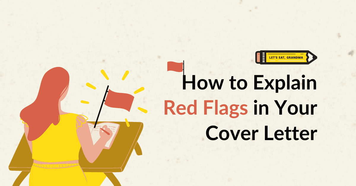 How to Explain Red Flags in Your Cover Letter