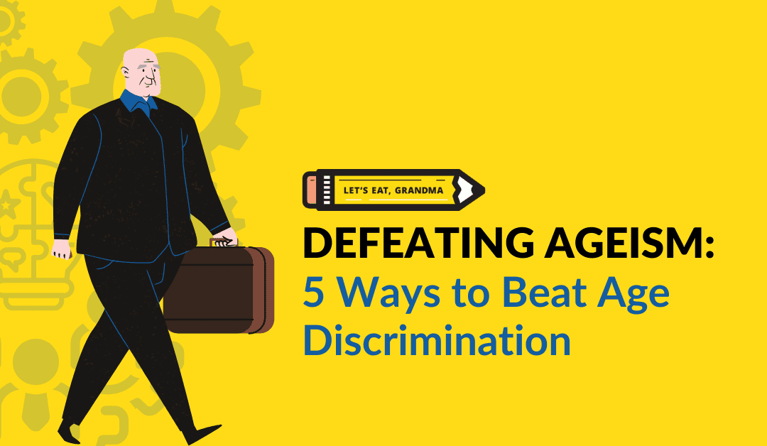 Defeating Ageism, Part 1: 5 Ways to Avoid Age Discrimination on Your Job Applications